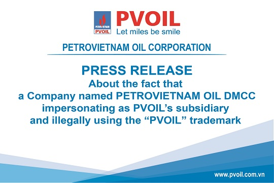 "About the fact that a Company named PETROVIETNAM OIL DMCC impersonating as PVOIL's subsidiary and illegally using the ""PVOIL"" trademark"