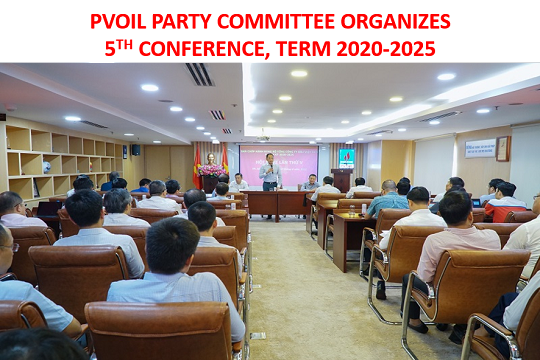 PVOIL PARTY COMMITTEE ORGANIZES 5TH CONFERENCE, TERM 2020-2025