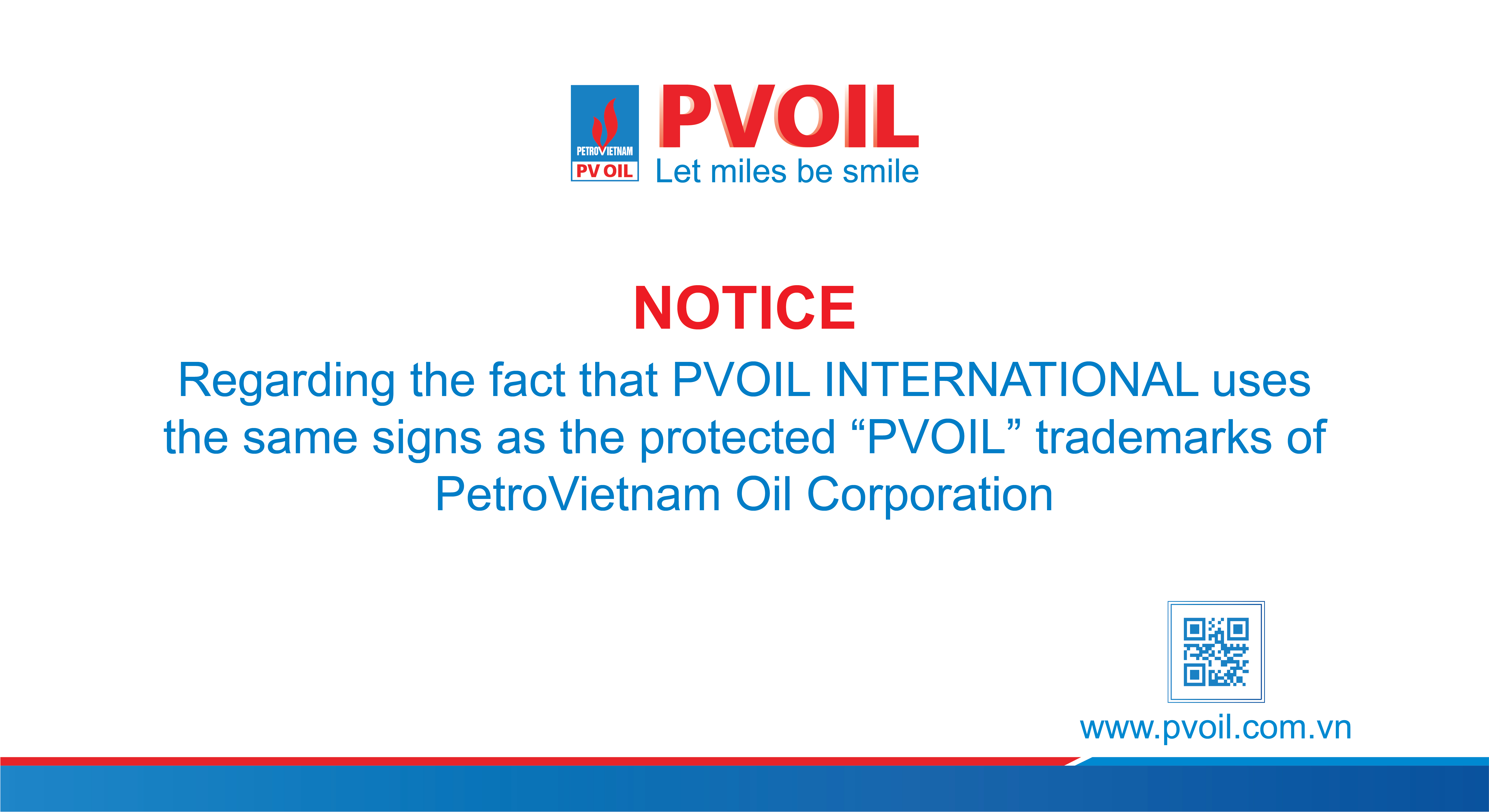 "Notice: Regarding the fact that PVOIL INTERNATIONAL uses the same signs as the protected ""PVOIL"" trademarks of PetroVietnam Oil Corporation"